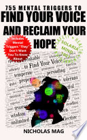 755 Mental Triggers to Find Your Voice and Reclaim Your Hope