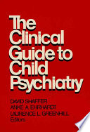The Clinical Guide to Child Psychiatry