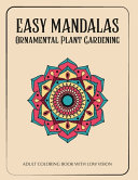 EASY MANDALAS ORNAMENTAL PLANT GARDENING Adult Coloring Book With Low Vision