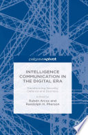 Intelligence Communication in the Digital Era  Transforming Security  Defence and Business