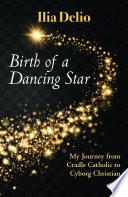 Birth of a Dancing Star