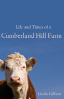 Life and Times of a Cumberland Hill Farm