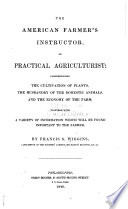 The American Farmer s Instructor  Or Practical Agriculturist Book