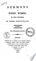 Sermons to Young Women, in Two Volumes. By James Fordyce, D.D