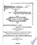 Portrait and Biographical Record of Montgomery and Bond Counties, Illinois