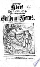 Zuverlässiger Abriß des anno 1734 bey Tundern gefundenen Güldenen Horns