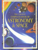 The Usborne Complete Book of Astronomy and Space