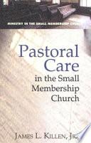 Pastoral Care In The Small Membership Church Book PDF