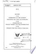 Report to the Committee on the Budget Containing the Views and Estimates of the Committee on Public Works and Transportation on the Budget for the Fiscal Year 1978
