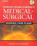 Thomson Delmar Learning s Medical surgical Nursing Care Plans