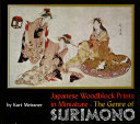 Japanese Woodblock Prints in Miniature  The Genre of Surimon