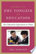 New Education Experiment in China  Works by Zhu Yongxin on Education Series