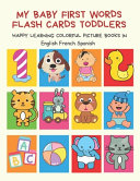 My Baby First Words Flash Cards Toddlers Happy Learning Colorful Picture Books in English French Spanish