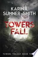 Towers Fall