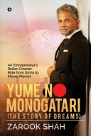 YUME NO MONOGATARI  The Story of Dreams   An Entrepreneur s Roller Coaster Ride from Ginza to Moore Market