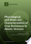 Physiological and Molecular Characterization of Crop Resistance to Abiotic Stresses
