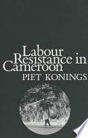 Labour Resistance In Cameroon