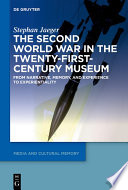 The Second World War in the Twenty First Century Museum