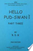 Hello Pud Swan Part 3