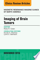 Imaging Of Brain Tumors An Issue Of Magnetic Resonance Imaging Clinics Of North America  Book PDF