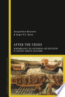 After the Crisis: Remembrance, Re-anchoring and Recovery in Ancient Greece and Rome