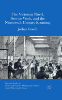 The Victorian Novel  Service Work  and the Nineteenth Century Economy