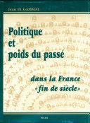 """Politique et poids du passé dans la France """"fin de siècle"""""""