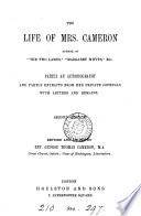The life of mrs  Cameron  partly an autobiography  and from her private journals  ed  by her eldest son  C  Cameron