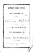 Annual Report of the School Board of the City of Milwaukee for the Year Ending