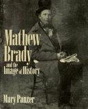MATHEW BRADY   IMAGE OF HIST