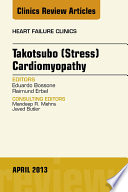 Takotsubo  Stress  Cardiomyopathy  An Issue of Heart Failure Clinics