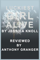 Luckiest Girl Alive by Jessica Knoll   Reviewed