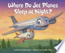 Where Do Jet Planes Sleep at Night