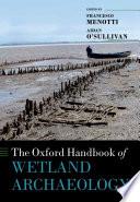 The Oxford Handbook Of Wetland Archaeology