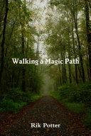 Walking a Magic Path
