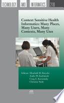 Context Sensitive Health Informatics Many Places Many Users Many Contexts Many Uses