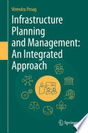 Infrastructure Planning and Management  An Integrated Approach