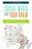 Social Media and Your Brain  Web Based Communication is Changing How We Think and Express Ourselves