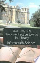 Spanning the Theory practice Divide in Library and Information Science Book