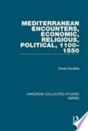 Mediterranean Encounters, Economic, Religious, Political, 1100-1550