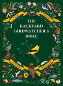 The Backyard Birdwatcher s Bible Book PDF