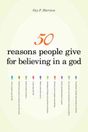 50 Reasons People Give for Believing in a God Book