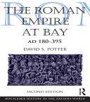 The Roman Empire at Bay, AD 180–395