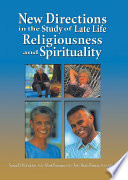 New Directions In The Study Of Late Life Religiousness And Spirituality Book PDF