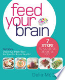 """Feed Your Brain: 7 Steps to a Lighter, Brighter You!"" by Delia McCabe"
