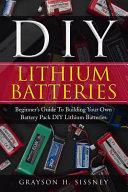 DIY Lithium Batteries