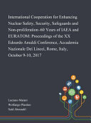 International Cooperation For Enhancing Nuclear Safety Security Safeguards And Non Proliferation 60 Years Of Iaea And Euratom Book PDF