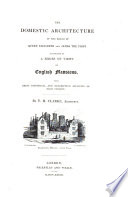 The domestic architecture of the reigns of Queen Elizabeth and James the First