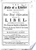 The Folly of a Libeller Made Manifest: Being Some Brief Observations Upon a Libel, Lately Published and Abusively Entituled, The Dangerous Imposture of Quakerism, Etc