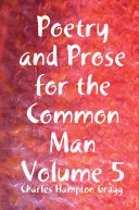 Poetry and Prose for the Common Man Volume 5